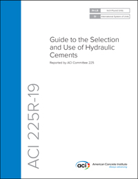 225R-19: Guide to the Selection and Use of Hydraulic Cements