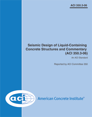 3503 06 seismic design of liquid containing concrete structures and commentary